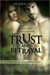 Cover of Trust and Betrayal by Dani-Lyn Alexander