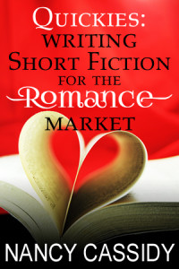 Cover of Quickies: Writing Short Fiction for the Romance Market by Nancy Cassidy