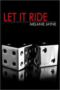 Let it Ride by Melanie Jayne a contemporary romance novella