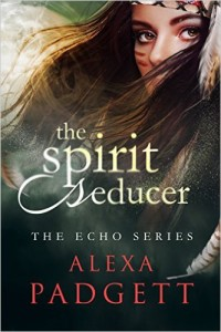 Cover of The Spirit Seducer by Alexa Padgett a new adult paranormal adventure
