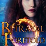 Cover of Betrayal Foretold by Jen Crane a fantasy new adult novel