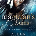 Cover of the Magician's Ruins by Alexa Padgett YA Fantasy Paranormal Native American Adventure