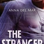 Cover of The Stranger by Anna del Mar a military romance Wounded Warrior series