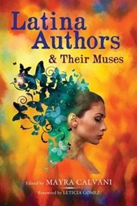 Cover of Latina Authors and their Muses by Mayra Calvani award winning non-fiction