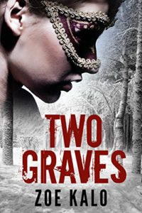 Cover of Two Graves by Zoe Kalo a psychological suspense