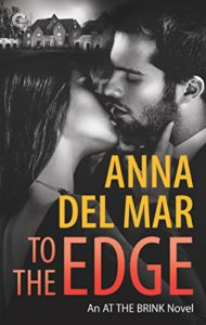 Cover of To The Edge by Anna del Mar an erotic romance