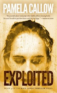 Cover of Exploited by Pam Callow, book 4 in Kate Lange Thriller