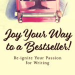 Cover of Joy Your Way to a Bestseller by Donna Alward and Nancy Cassidy